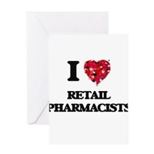 I love Retail Pharmacists Greeting Cards