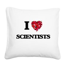 I love Scientists Square Canvas Pillow