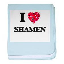 I love Shamen baby blanket