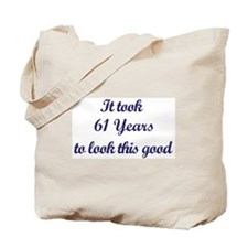 It took 61 Years years Tote Bag