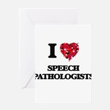 I love Speech Pathologists Greeting Cards