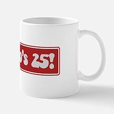 Look who is 25 Mug