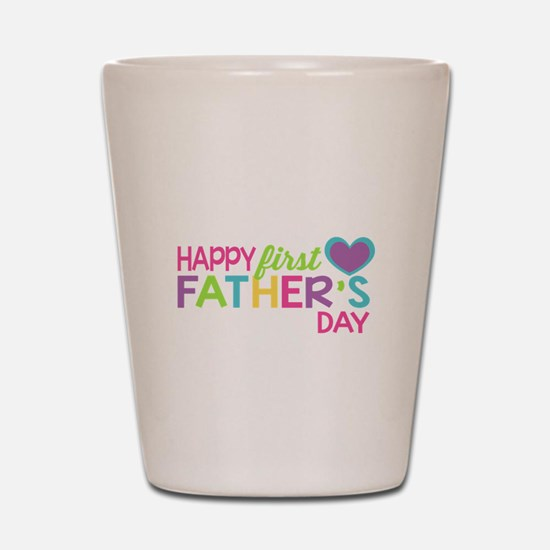 Happy First Father's Day Girls Shot Glass