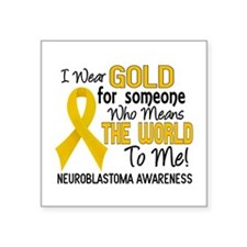 "Neuroblastoma MeansWorldToM Square Sticker 3"" x 3"""