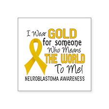 "Neuroblastoma MeansWorldToM Square Sticker 3"" x 3"""