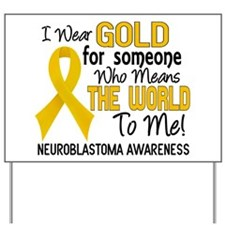 Neuroblastoma MeansWorldToMe2 Yard Sign