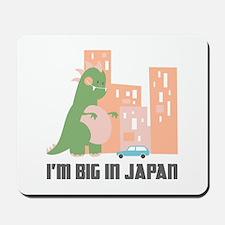I'm Big In Japan Mousepad