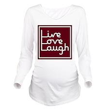 Live Love Laugh Long Sleeve Maternity T-Shirt