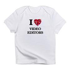 I love Video Editors Infant T-Shirt
