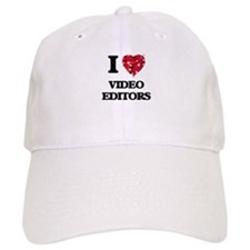 I love Video Editors Baseball Cap