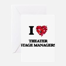 I love Theater Stage Managers Greeting Cards