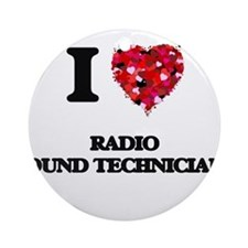 I love Radio Sound Technicians Ornament (Round)