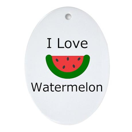 I love Watermelon Oval Ornament