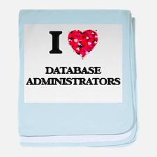 I love Database Administrators baby blanket