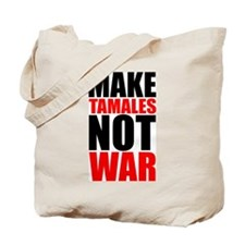 MAKE TAMALES NOT WAR Tote Bag