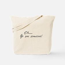 Oh, go sue someone! Tote Bag