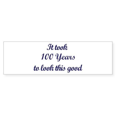 It took 100 Years years Bumper Sticker