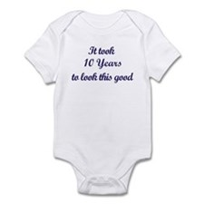 It took 10 Years years Infant Bodysuit