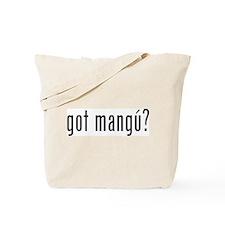 got mangu? Tote Bag