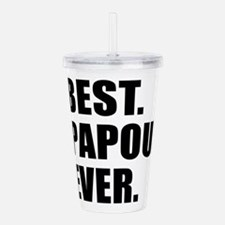 Best Ever Papou Drinkware Acrylic Double-wall Tumb