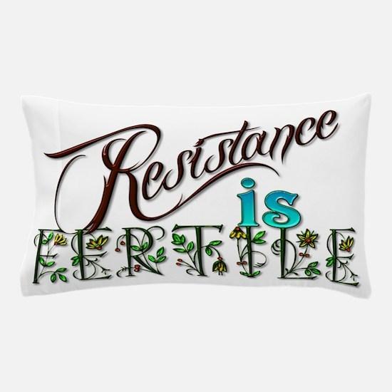Resistance is fertile Pillow Case