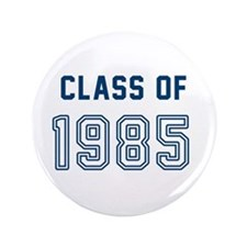 """Class of 1985 3.5"""" Button (100 pack)"""