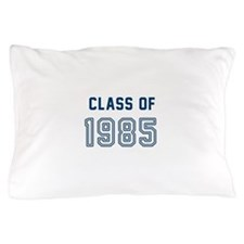 Class of 1985 Pillow Case
