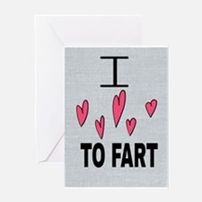 I Love To Fart Greeting Cards