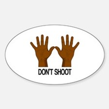 Don't Shoot Sticker (Oval)