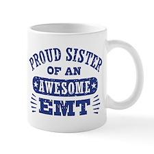 Proud Sister of an Awesome EMT Mug