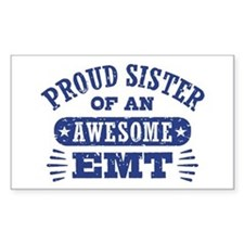 Proud Sister of an Awesome EMT Bumper Stickers