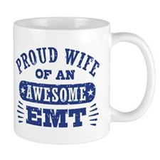 Proud Wife of an Awesome EMT Mug
