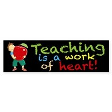 Teaching is a work of heart! Bumper Stickers