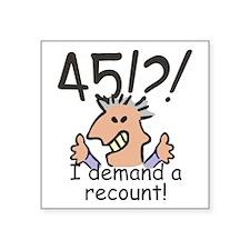 Recount 45th Birthday Sticker