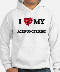 I love my Acupuncturist hearts d Hoodie