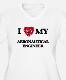 I love my Aeronautical Engineer Plus Size T-Shirt