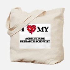 I love my Agriculture Research Scientist Tote Bag