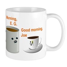 COFFEE & TEA - MORNING E. G. - GOOD MOR Mug