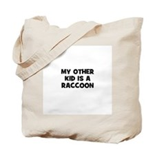 my other kid is a raccoon Tote Bag