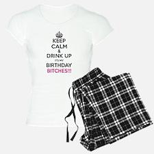 Keep Calm It's My Birthday Bitches! Pajamas