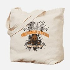 The World is Dying Tote Bag