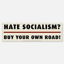 Hate Socialism? Buy Your Own Road Sticker (Bumper)