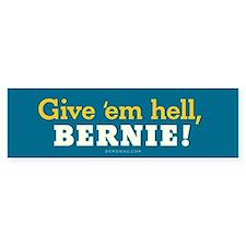 Give 'em hell, Bernie! Bumper Bumper Sticker