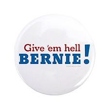 """Give 'em Hell, Bernie! 3.5"""" Button"""