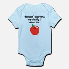 You Cant Scare Me My Daddy Is A Teacher Body Suit