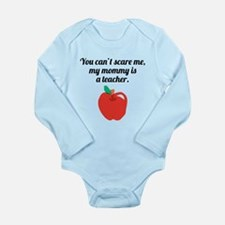 You Cant Scare Me My Mommy Is A Teacher Body Suit
