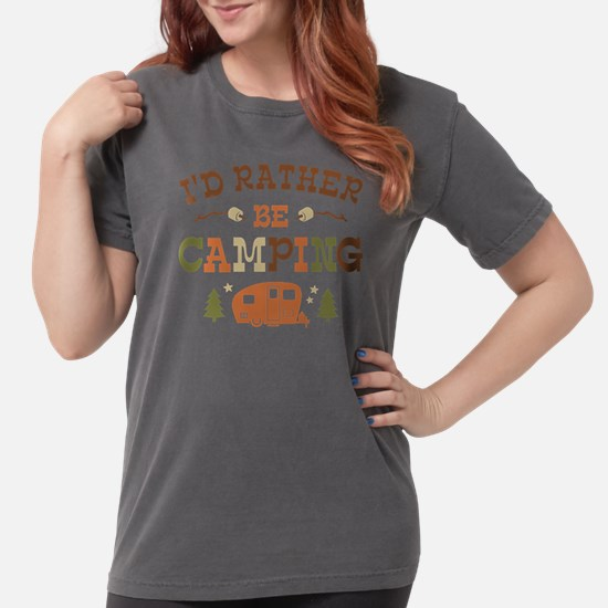 Rather Be Camping C1 Womens Comfort Colors Shirt