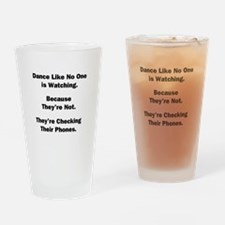 Dance Like No One is Watching Drinking Glass
