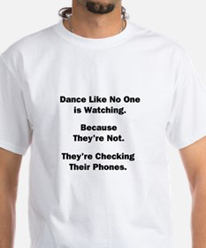 Dance Like No One is Watching Shirt
