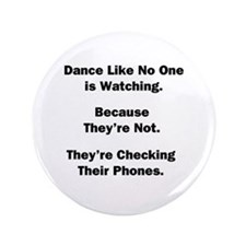 Dance Like No One is Watching Button